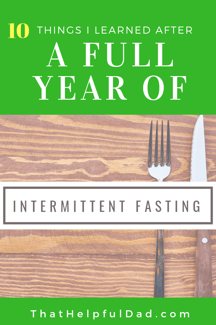 Intermittent Fasting - 10 Things I learned after ONE YEAR of