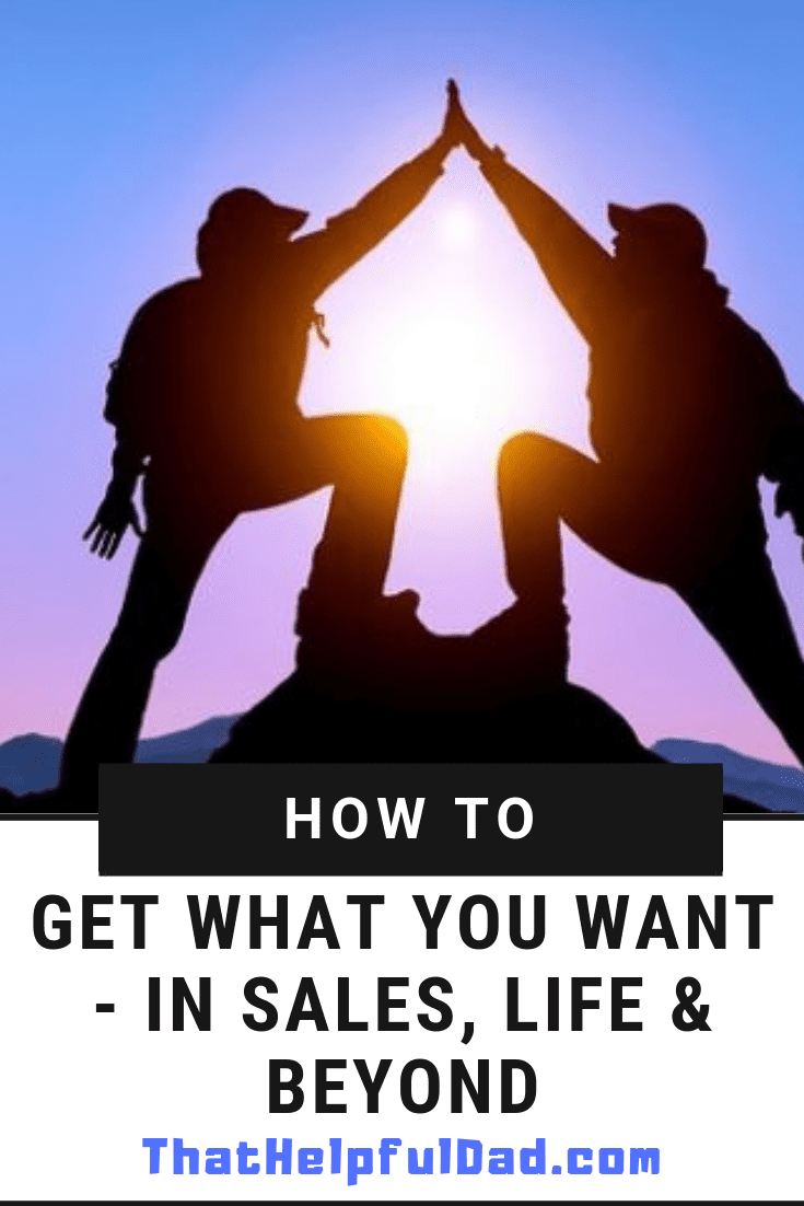 How to Get What You Want in Life, Sales, and even the Dog World?