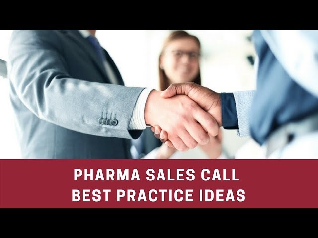 Pharmaceutical Sales Call – Best Practice Ideas