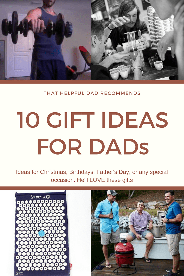 Gifts for Dad – 10 Great Gifts Ideas for Men for Fathers Day, Christmas, Birthdays, and more