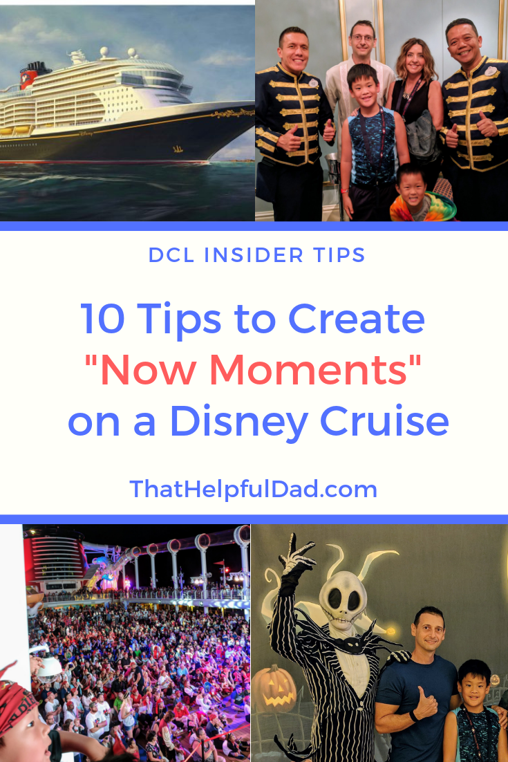 10 Tips to Create Now Moments on a Disney Cruise for $0 Extra Fees – DCL Insider Tips