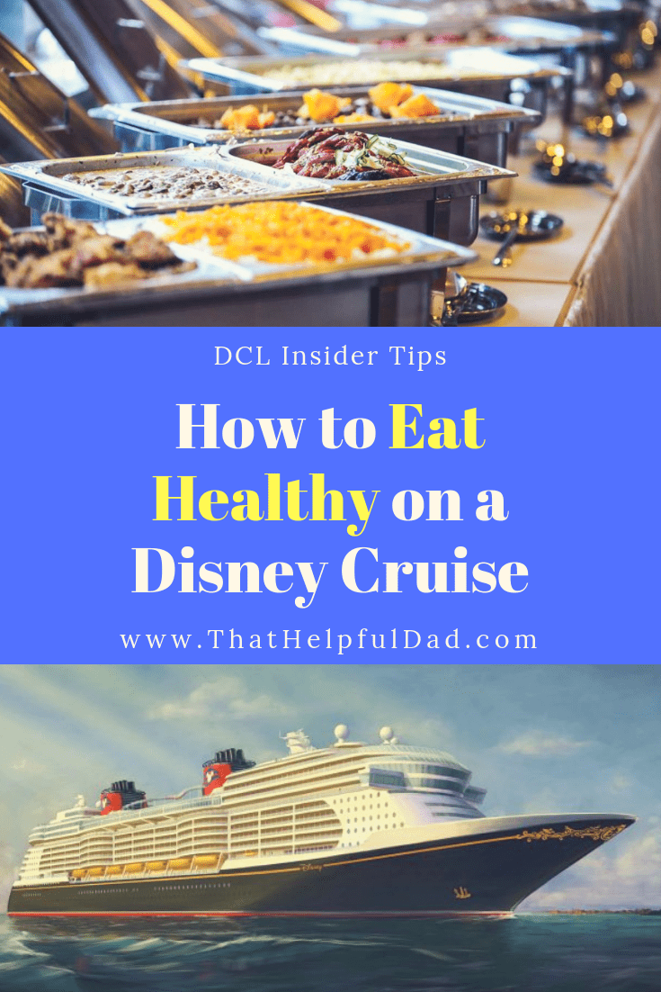 How to Eat Healthy on a Disney Cruise – DCL Insider Tips