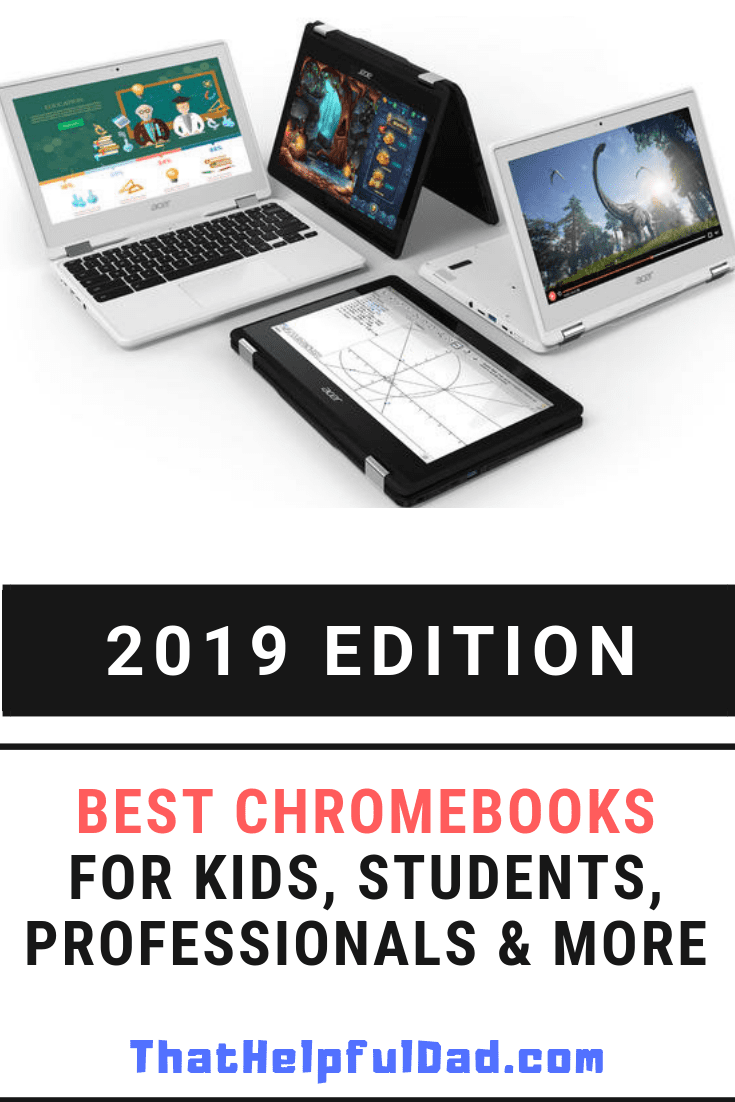 2019 Best Chromebooks for Kids, Students, Bloggers, Working Professionals, & More