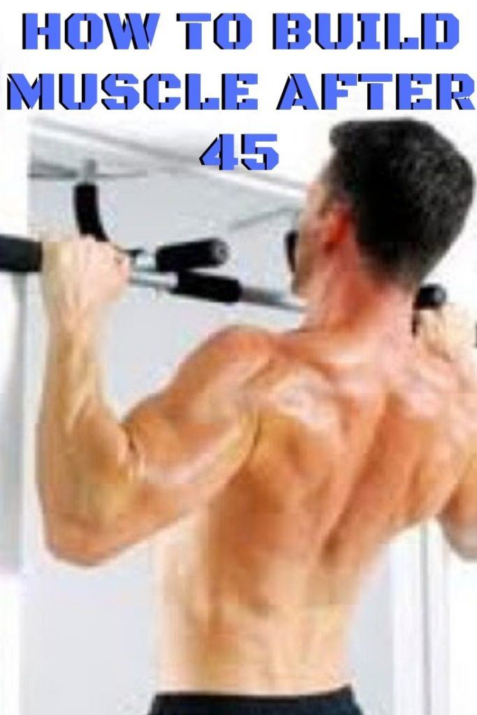 build muscle after 45